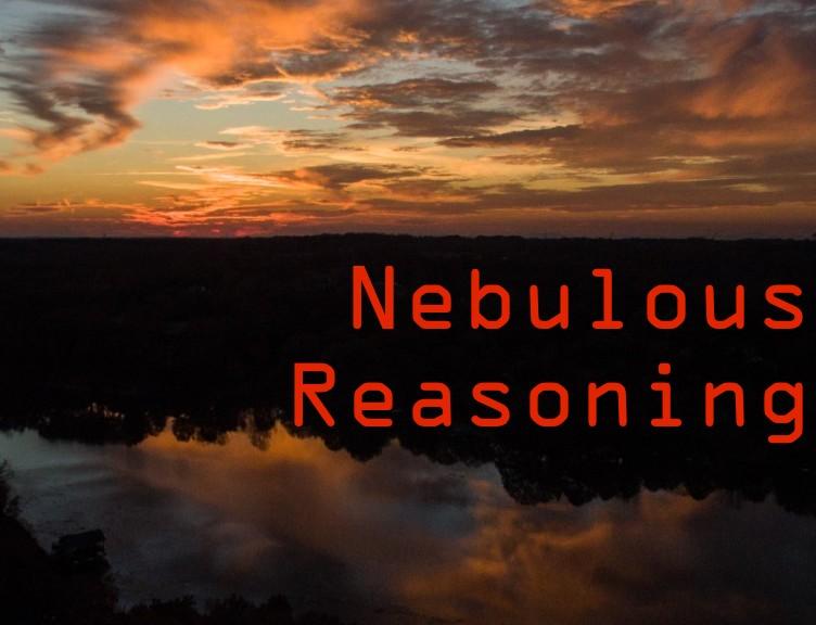 Nebulous Reasoning